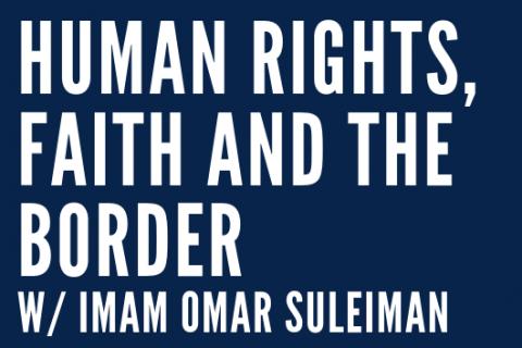 Human Rights, Faith and the Border